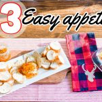 3 Easy Holiday Appetizer Ideas
