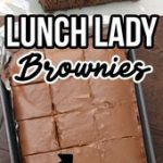 Lunch Lady Brownies – fudge brownies with chocolate frosting just like the old days