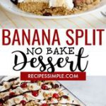 This easy No Bake Banana Split Dessert Recipe combines all the flavors of a clas…