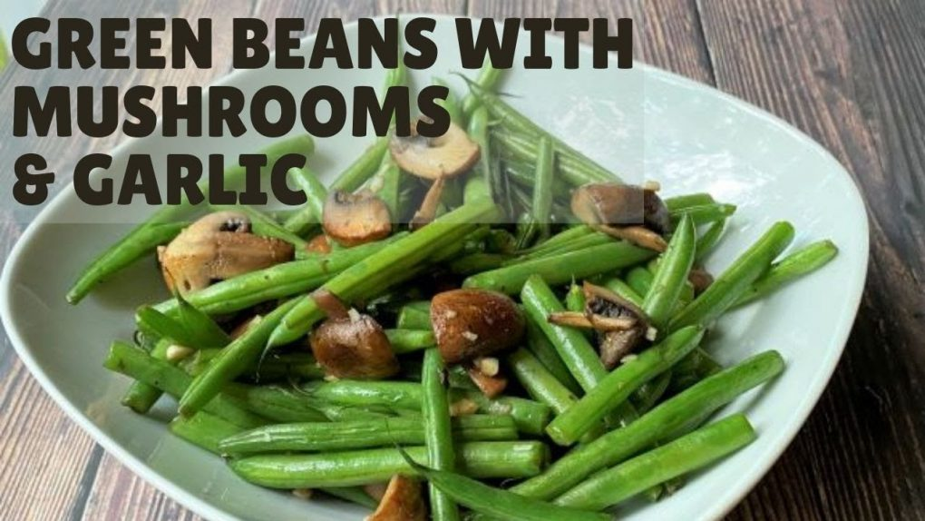 Sautéed Green Beans and Mushrooms with Garlic  Easy Side Dish Recipe