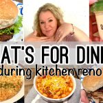WHAT'S FOR DINNER DURING A KITCHEN RENO | EASY AND QUICK MEALS | NEW CASSEROLE RECIPE!