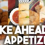 5 Make Ahead Appetizer Ideas | Holiday Planning | Kravings
