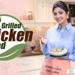 Grilled Chicken Salad | Shilpa Shetty Kundra | Healthy Recipes | The Art Of Loving Food