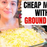 CHEAP & EASY MEALS WITH GROUND BEEF   CHEAP MEALS ON A BUDGET